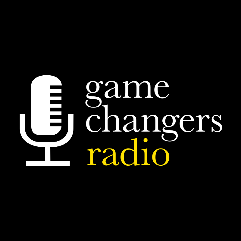 Game Changers Radio_Podcast_Bad Producer Productions